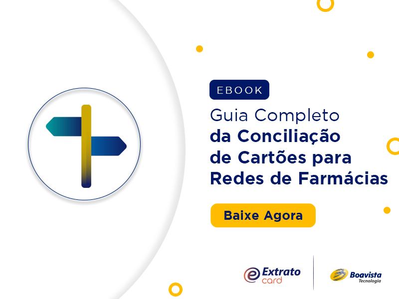 Guia Completo da Conciliação de cartões para redes de farmácias