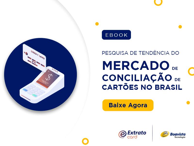 Tendências e Práticas do mercado de Conciliação de Cartões no Brasil